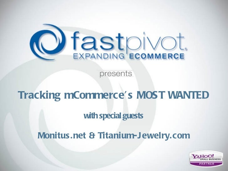 Tracking mCommerce's MOST WANTED with special guests Monitus.net & Titanium-Jewelry.com