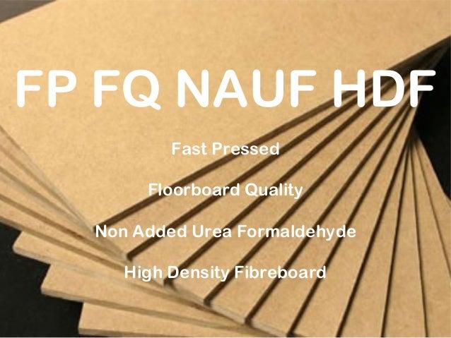 FP FQ NAUF HDF Fast Pressed Floorboard Quality Non Added Urea Formaldehyde High Density Fibreboard