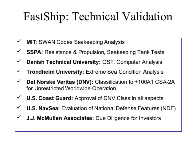 FastShip: Technical Validation MIT: SWAN Codes Seakeeping Analysis MIT: SWAN Codes Seakeeping Analysis SSPA: Resistance...