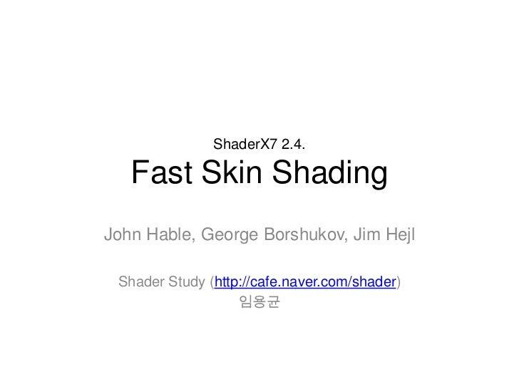 Fast skin shading
