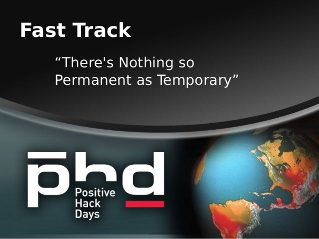 "Fast Track ""There's Nothing so Permanent as Temporary"""