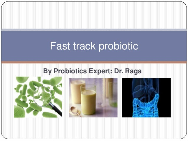By Probiotics Expert: Dr. Raga Fast track probiotic
