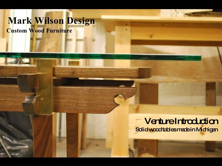 Mark Wilson Design Custom Wood Furniture Venture Introduction Solid wood tables made in Michigan