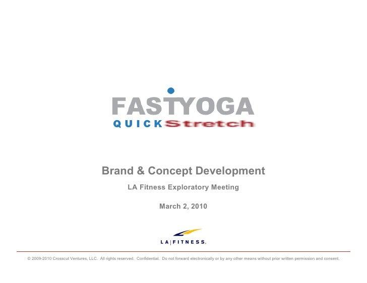 Brand & Concept Development                                                      LA Fitness Exploratory Meeting           ...