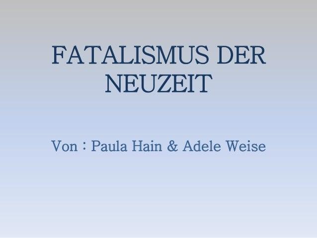 FATALISMUS DER NEUZEIT Von : Paula Hain & Adele Weise