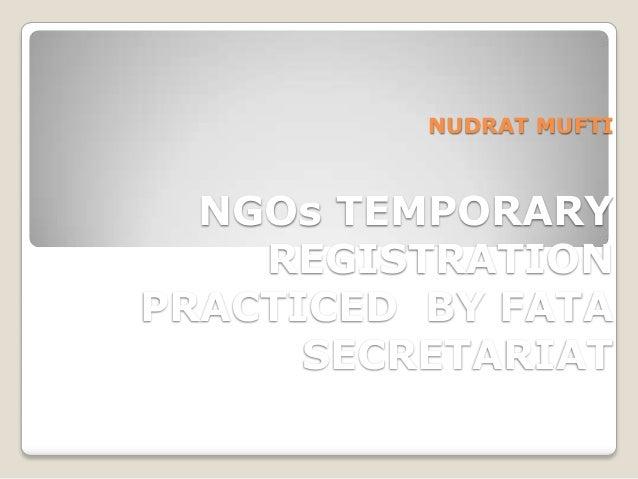 NUDRAT MUFTI  NGOs TEMPORARY REGISTRATION PRACTICED BY FATA SECRETARIAT