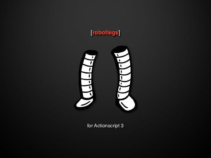 [robotlegs]     for Actionscript 3