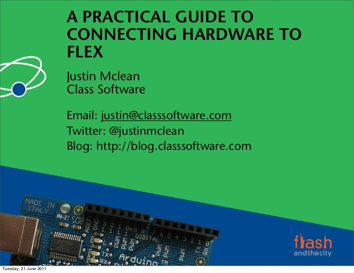 A PRACTICAL GUIDE TO                        CONNECTING HARDWARE TO                        FLEX                        Just...
