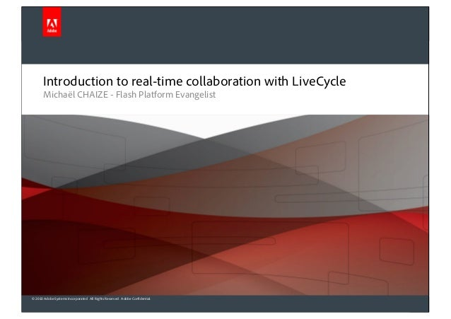 © 2010 Adobe Systems Incorporated. All Rights Reserved. Adobe Confidential. Introduction to real-time collaboration with L...