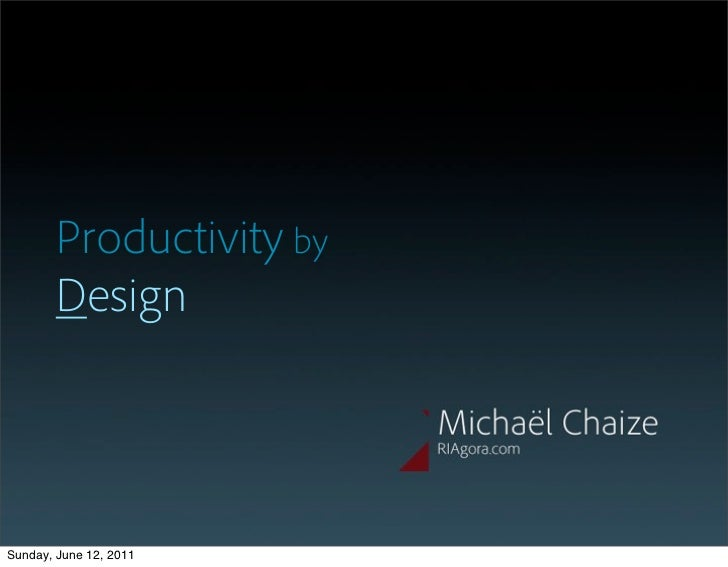 Productivity by        DesignSunday, June 12, 2011