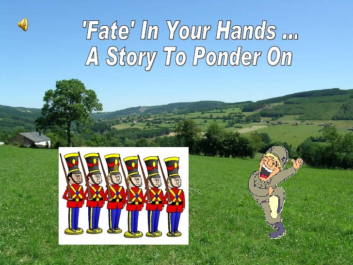 'Fate' In Your Hands ... A Story To Ponder On