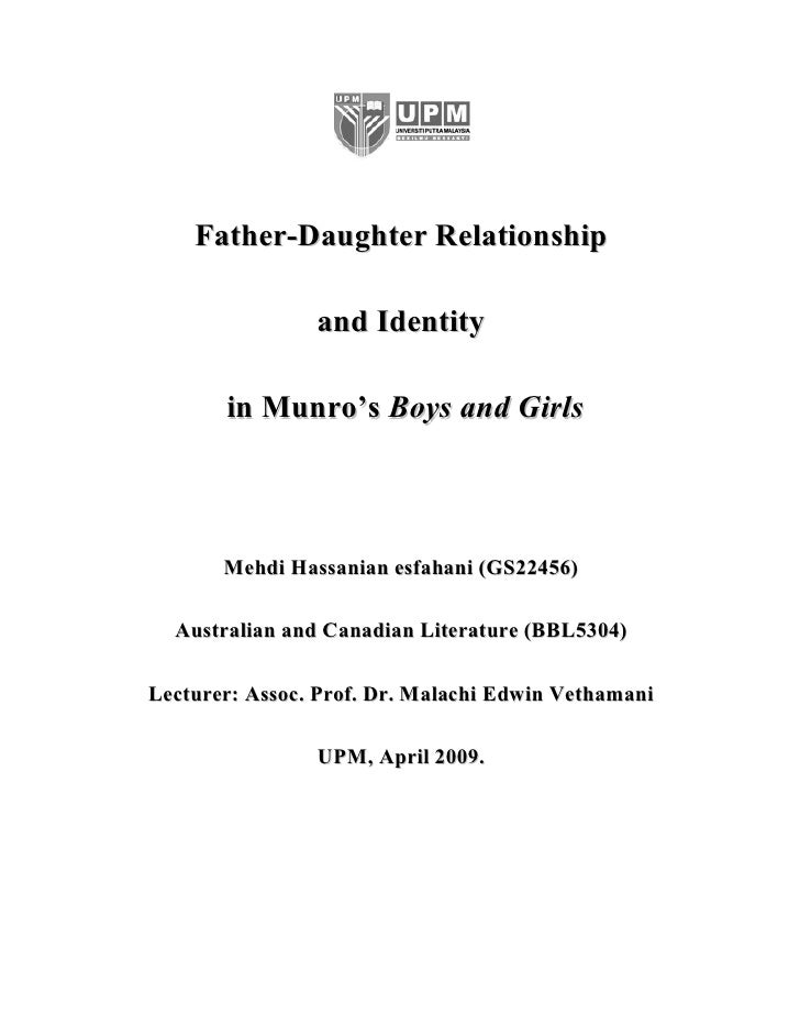 Father-Daughter Relationship                  and Identity         in Munro's Boys and Girls           Mehdi Hassanian esf...