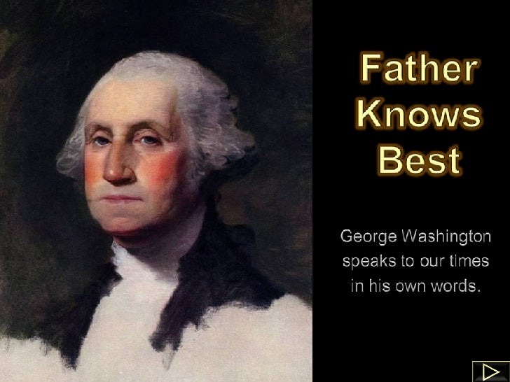 Father Knows Best, The Wisdom Of George Washington