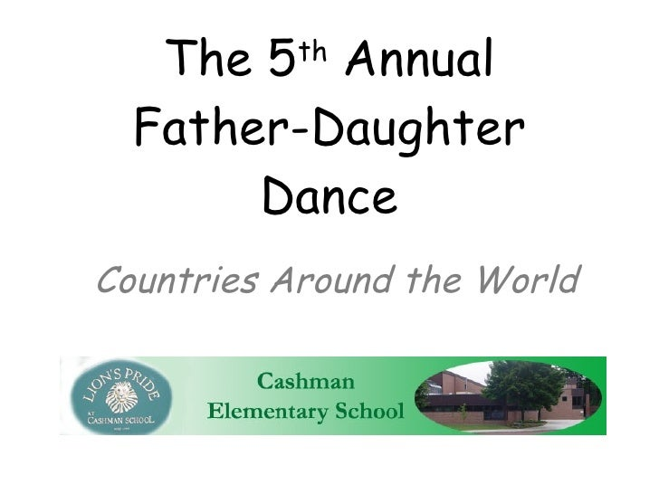 The 5 th  Annual Father-Daughter Dance Countries Around the World