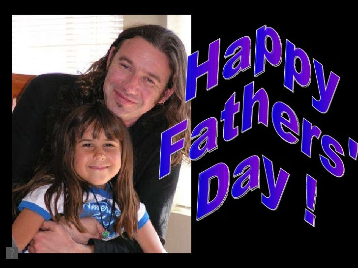 Happy  Fathers'  Day !