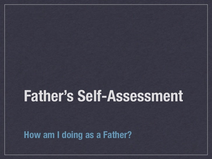 Father's Self-AssessmentHow am I doing as a Father?