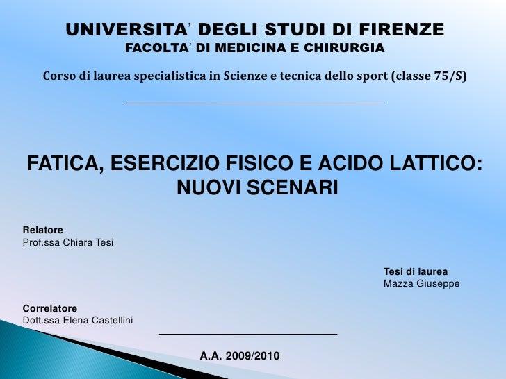 UNIVERSITA' DEGLI STUDI DI FIRENZE                       FACOLTA' DI MEDICINA E CHIRURGIA    Corso di laurea specialistica...