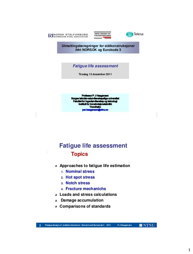 Fatigue life assessment by haagensen
