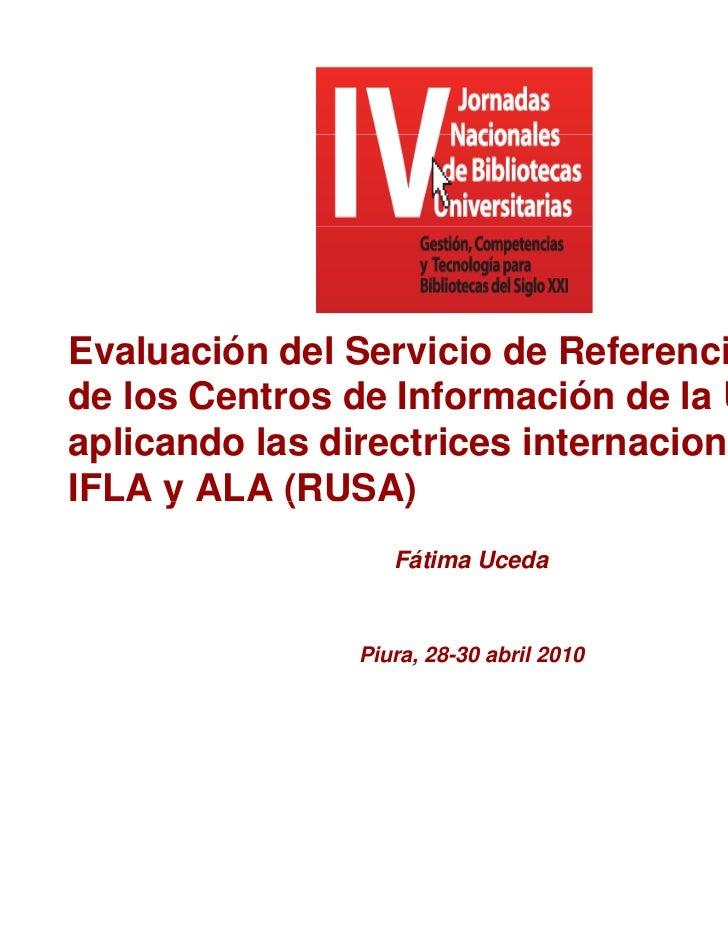 Evaluación del Servicio de Referencia Virtualde los Ce t os de Información de la U C    os Centros        o ac ó       a U...