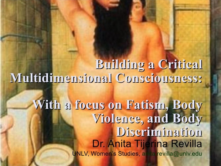 Building a Critical Multidimensional Consciousness:  With a focus on Fatism, Body Violence, and Body Discrimination Dr. An...
