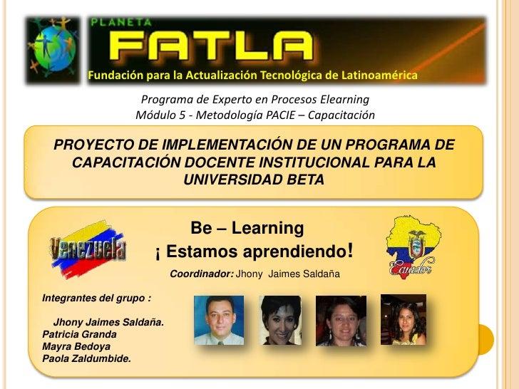 Fundación para la Actualización Tecnológica de Latinoamérica<br />Programa de Experto en Procesos ElearningMódulo 5 - Meto...
