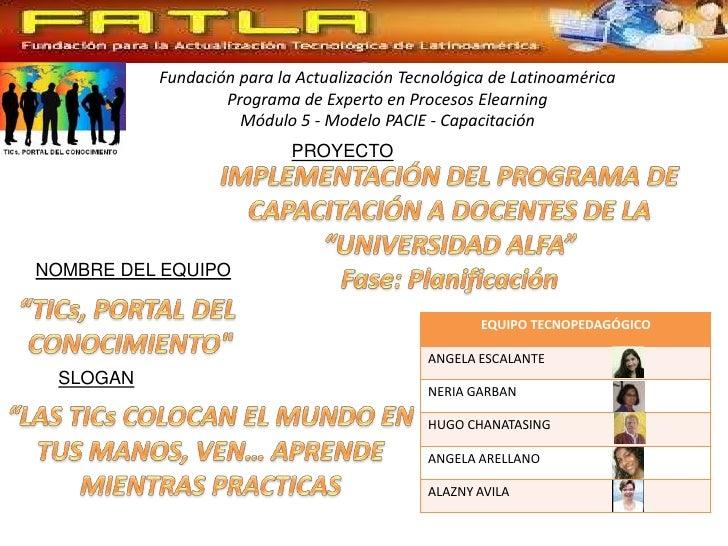 Fundación para la Actualización Tecnológica de Latinoamérica                  Programa de Experto en Procesos Elearning   ...