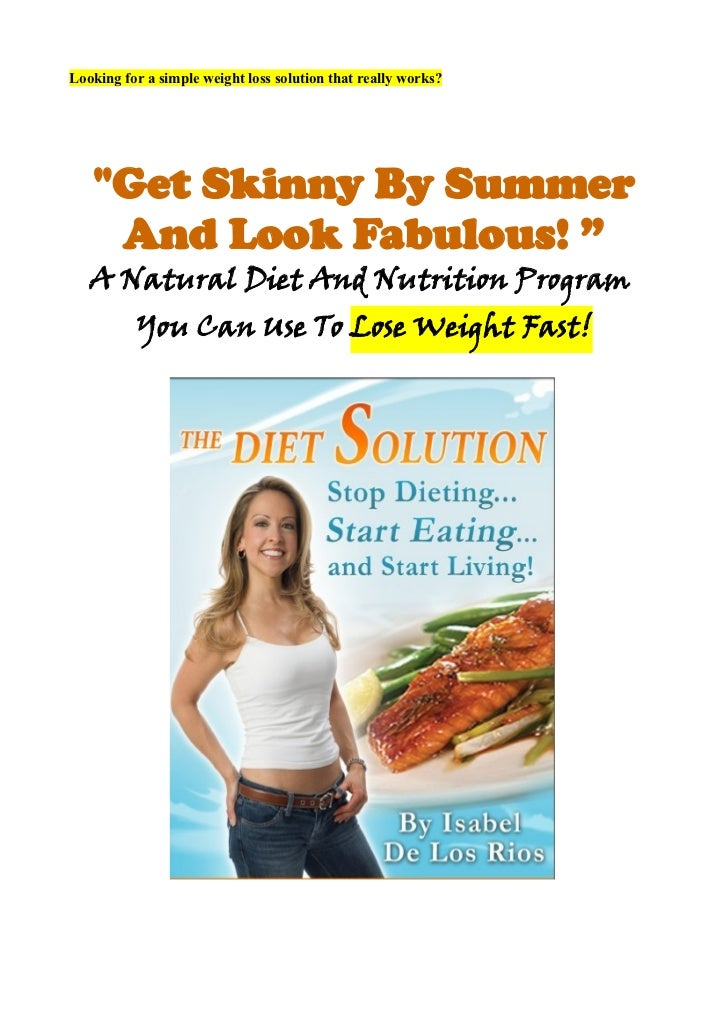 """Looking for a simple weight loss solution that really works?   """"Get Skinny By Summer    And Look Fabulous! """"   A Natural D..."""
