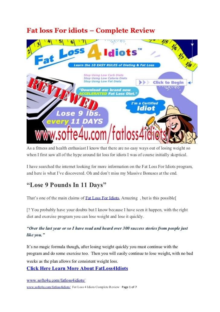 Fat loss For idiots – Complete Review     As a fitness and health enthusiast I know that there are no easy ways out of los...