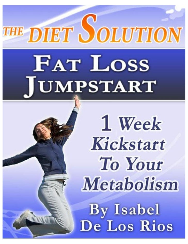 The Diet Solution Program: 7 Day Kickstart