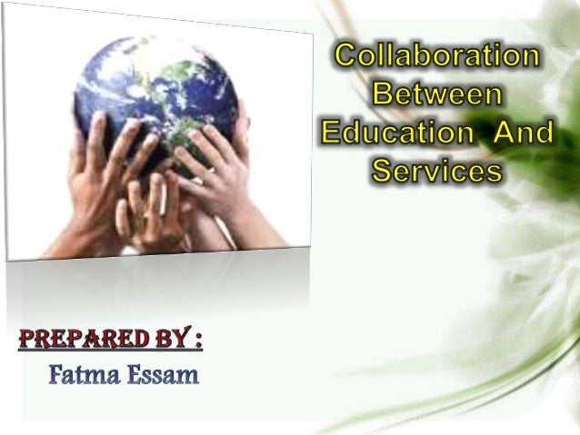 objectives End of the lecture each student will be able to : Define collaboration List effects or importance of collabor...