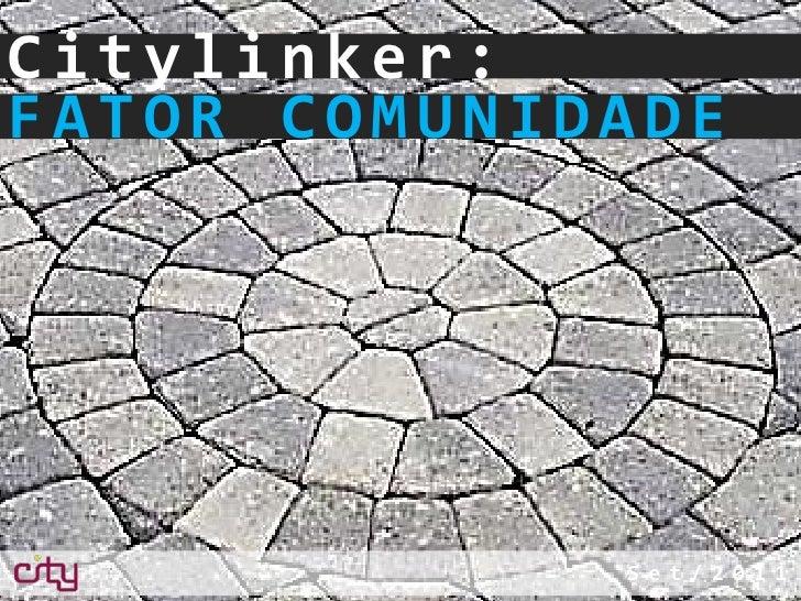 CityLinker Fator Comunidade