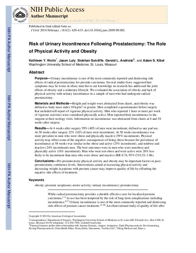 Risk of Urinary Incontinence Following Prostatectomy: The Roleof Physical Activity and ObesityKathleen Y. Wolin*, Jason Lu...