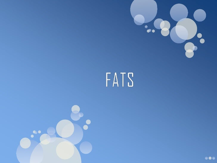 •Fats belong to a group of substances calledlipids, which do not dissolve in water.•Fats are organic compounds that are ma...