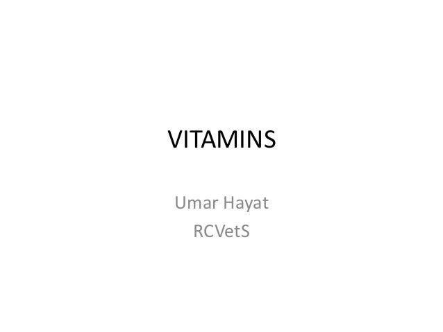 VITAMINS Umar Hayat RCVetS