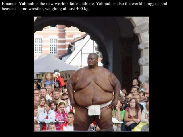 Emanuel Yabrauh is the new world's fattest athlete. Yabrauh is also the world's biggest and heaviest sumo wrestler, weighi...