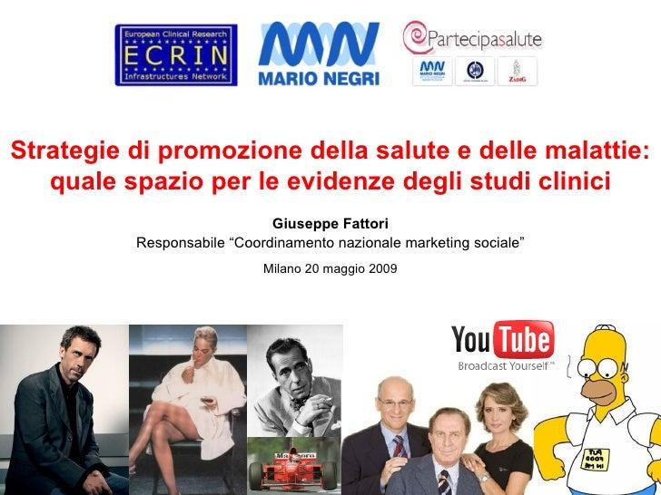 Fattori - Strategie di promozione della salute e delle malattie: quale spazio per le evidenze degli studi clinici