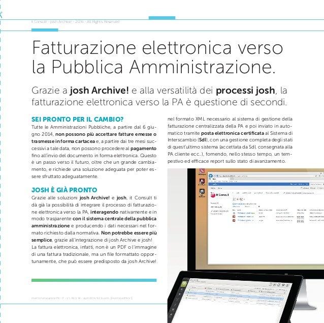 6Speciale Fatturazione Elettronica verso la Pubblica Amministrazione Grazie a josh Archive! e alla versatilità dei process...