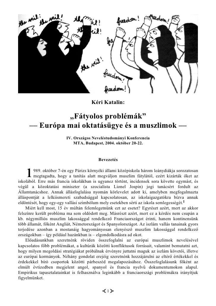 """Kéri Katalin:                  """"Fátyolos problémák""""       –– Európa mai oktatásügye és a muszlimok ––                     ..."""