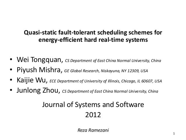 Quasi-static fault-tolerant scheduling schemes for energy-efficient hard real-time systems • Wei Tongquan, CS Department o...