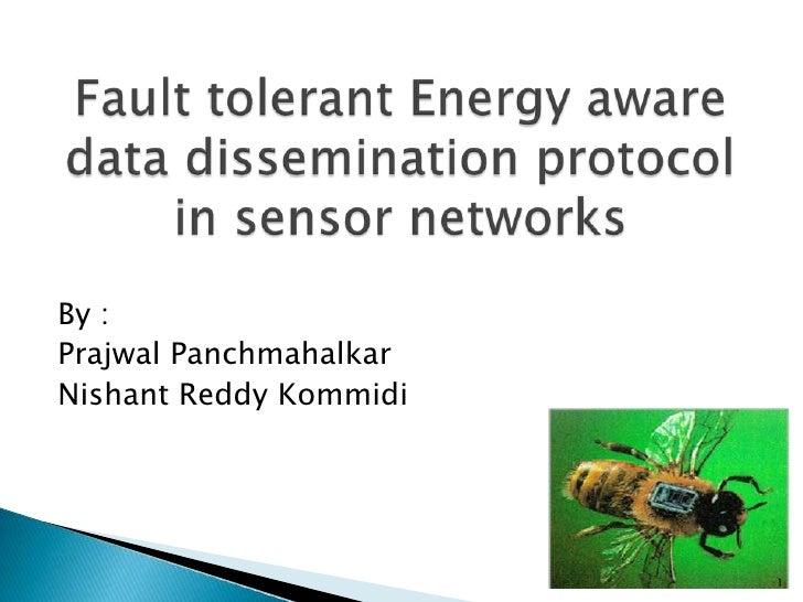 Fault tolerant energy aware data dissemination protocol in WSN