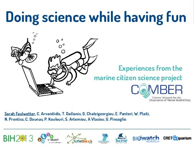 Doing science while having fun Experiences from the marine citizen science project Sarah Faulwetter, C. Arvanitidis, T. Da...