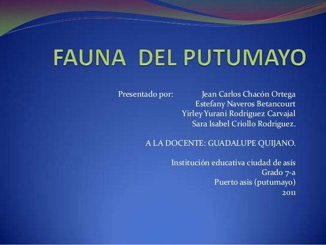 Presentado por: Jean Carlos Chacón OrtegaEstefany Naveros BetancourtYirley Yurani Rodriguez CarvajalSara Isabel Criollo Ro...