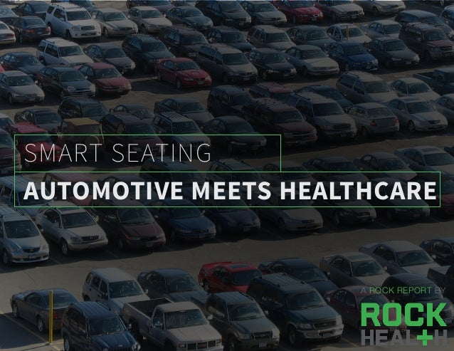 A ROCK REPORT BY AUTOMOTIVE MEETS HEALTHCARE SMART SEATING