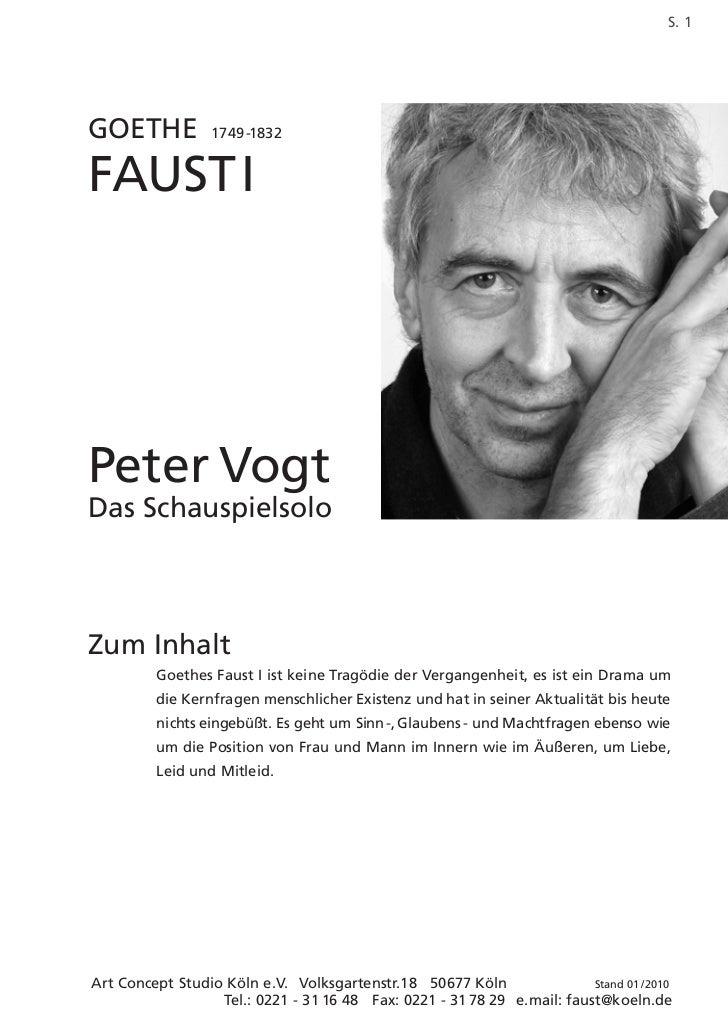 S. 1GOETHE            1749 -1832FAUSTIPeter VogtDas SchauspielsoloZum Inhalt         Goethes Faust I ist keine Tragödie de...