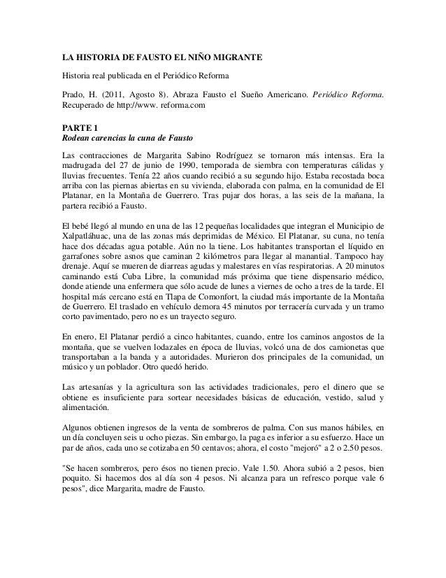 LA HISTORIA DE FAUSTO EL NIÑO MIGRANTE Historia real publicada en el Periódico Reforma Prado, H. (2011, Agosto 8). Abraza ...