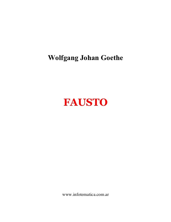 Wolfgang Johan Goethe    FAUSTO   www.infotematica.com.ar