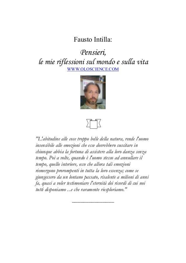 Fausto intilla: Pensieri, le mie riflessioni sul mondo e sulla vita.