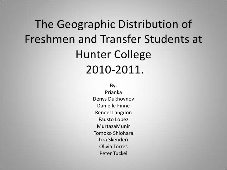 The Geographic Distribution ofFreshmen and Transfer Students at         Hunter College           2010-2011.               ...