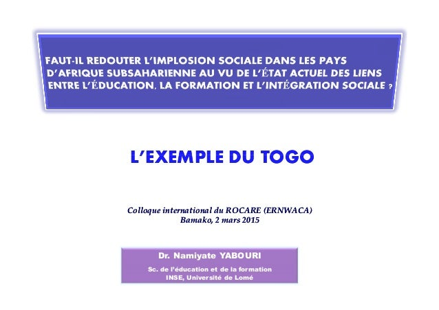 L'EXEMPLE DU TOGOL'EXEMPLE DU TOGO ColloqueColloque international du ROCARE (ERNWACA)international du ROCARE (ERNWACA) Bam...