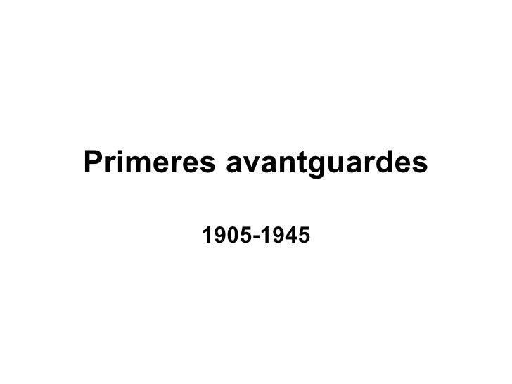 Primeres avantguardes       1905-1945